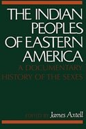Book The Indian Peoples of Eastern America: A Documentary History of the Sexes by James Axtell