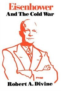 Book Eisenhower and the Cold War by Robert A. Divine
