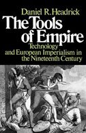 Book The Tools of Empire: Technology and European Imperialism in the Nineteenth Century by Daniel R. Headrick