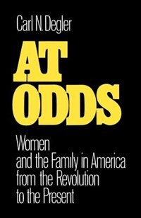 Book At Odds: Women and the Family in America from the Revolution to the Present by Carl N. Degler
