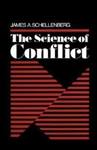 Book The Science of Conflict by James A. Schellenberg