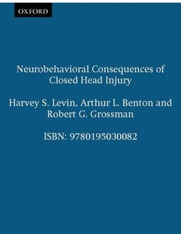 Book Neurobehavioral Consequences of Closed Head Injury by Harvey S. Levin