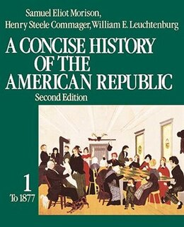 Book A Concise History of the American Republic: Volume 2 by Samuel Eliot Morison