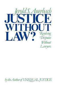 Book Justice without Law? by Jerold S. Auerbach