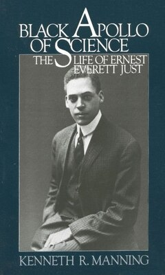 Book Black Apollo of Science: The Life of Ernest Everett Just by Kenneth R. Manning