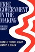 Free Government in the Making: Readings in American Political Thought by Alphaeus Thomas Mason