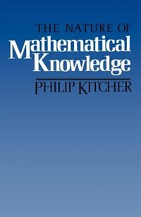 Book The Nature of Mathematical Knowledge by Philip Kitcher