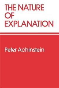 Book The Nature of Explanation by Peter Achinstein