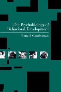 Book The Psychobiology of Behavioral Development by Ronald Gandelman