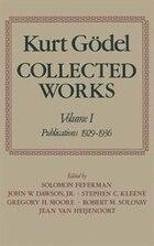 Collected Works: Volume I: Publications 1929-1936: Kurt Godel Coll Works V1 1929-