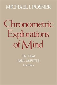 Book Chronometric Explorations of Mind by Michael I. Posner