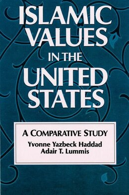 Book Islamic Values in the United States: A Comparative Study by Yvonne Yazbeck Haddad