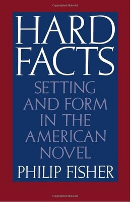 Book Hard Facts: Setting and Form in the American Novel by Philip Fisher