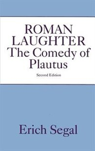 Roman Laughter: The Comedy of Plautus