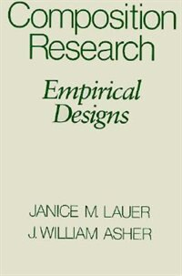 Book Composition Research: Empirical Designs by Janice M. Lauer