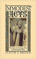 Book Immodest Acts: The Life of a Lesbian Nun in Renaissance Italy by Judith C. Brown