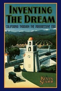 Book Inventing the Dream: California through the Progressive Era by Kevin Starr