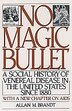 No Magic Bullet: A Social History of Venereal Disease in the United States Since 1880 by Allan M. Brandt