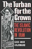 Book The Turban for the Crown: The Islamic Revolution in Iran by Said Amir Arjomand