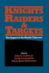 Book Knights, Raiders, and Targets: The Impact of the Hostile Takeover by John C. Coffee