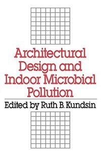 Book Architectural Design and Indoor Microbial Pollution by Ruth B. Kundsin