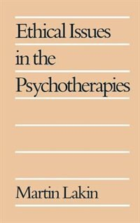 Book Ethical Issues in the Psychotherapies by Martin Lakin