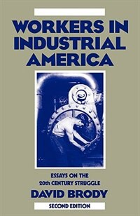 Book Workers in Industrial America: Essays on the Twentieth Century Struggle by David Brody