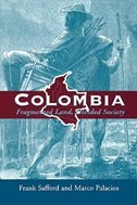 Colombia: Fragmented Land, Divided Society