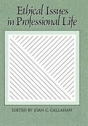 Book Ethical Issues in Professional Life by Joan C. Callahan