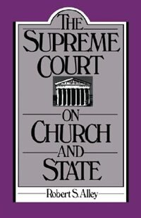 Book The Supreme Court on Church and State by Robert S. Alley
