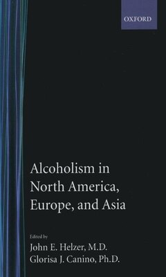 Book Alcoholism in North America, Europe, and Asia by John E. Helzer