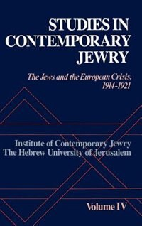 Book Studies in Contemporary Jewry: Volume IV:  The Jews and the European Crisis, 1914-1921 by Jonathan Frankel