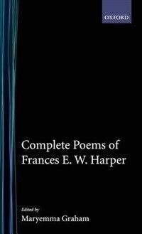 Book Complete Poems of Frances E.W. Harper by Frances E. W. Harper