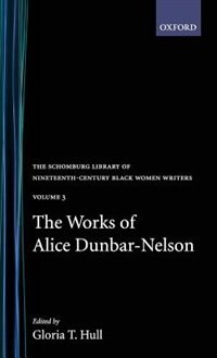 Book The Works of Alice Dunbar-Nelson: Volume 3 by Alice Dunbar-nelson