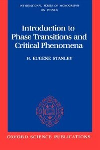 Book Introduction to Phase Transitions and Critical Phenomena by H. Eugene Stanley