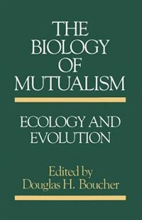 Book The Biology of Mutualism: Ecology and Evolution by Douglas H. Boucher