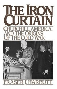 Book The Iron Curtain: Churchill, America, and the Origins of the Cold War by Fraser J. Harbutt