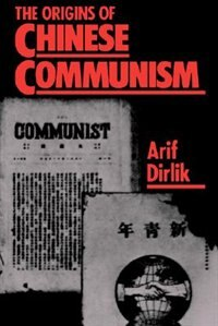 Book The Origins of Chinese Communism by Arif Dirlik
