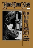 Home Town News: William Allen White and the Emporia Gazette