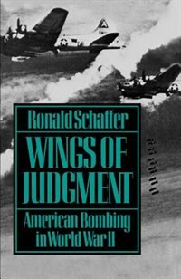 Book Wings of Judgment: American Bombing in World War II by Ronald Schaffer