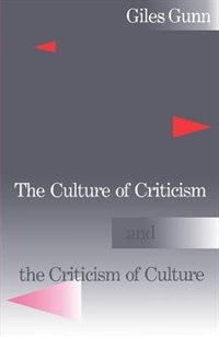 Book The Culture of Criticism and the Criticism of Culture by Giles Gunn