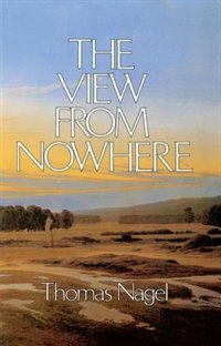 Book The View from Nowhere by Thomas Nagel
