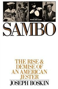 Book Sambo: The Rise and Demise of an American Jester by Joseph Boskin