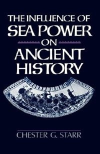 Book The Influence of Sea Power on Ancient History by Chester G. Starr