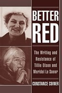 Book Better Red: The Writing and Resistance of Tillie Olsen and Meridel Le Sueur by Constance Coiner