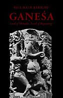 Book Ganesa: Lord of Obstacles, Lord of Beginnings by Paul B. Courtright