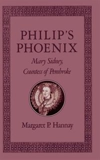Book Philips Phoenix: Mary Sidney, Countess of Pembroke by Margaret P. Hannay
