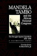 Book Mandela, Tambo, and the African National Congress: The Struggle Against Apartheid, 1948-1990, A… by Sheridan Johns