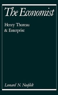 Book The Economist: Henry Thoreau and Enterprise by Leonard N. Neufeldt