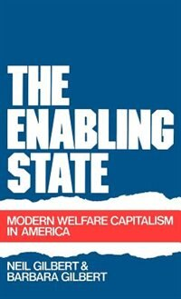 Book The Enabling State: Modern Welfare Capitalism in America by Neil Gilbert